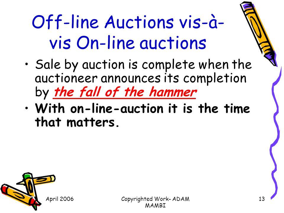 Off-line Auctions vis-à-vis On-line auctions