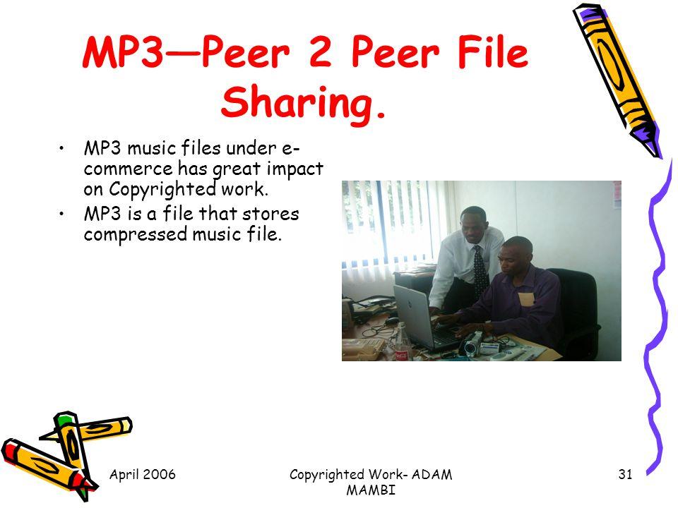 MP3—Peer 2 Peer File Sharing.