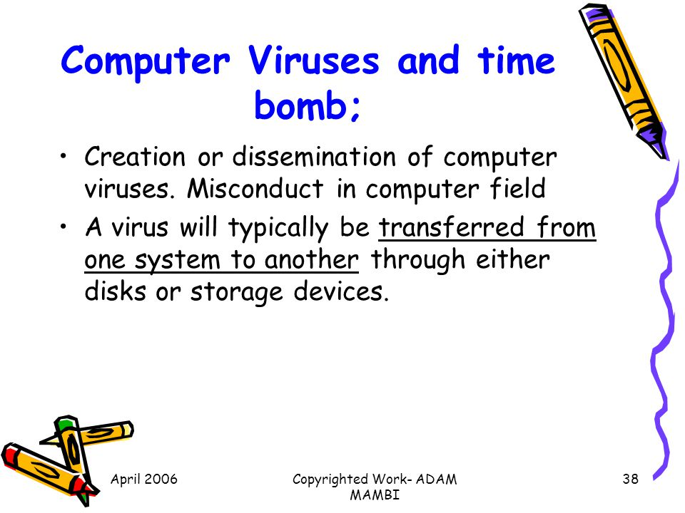 Computer Viruses and time bomb;
