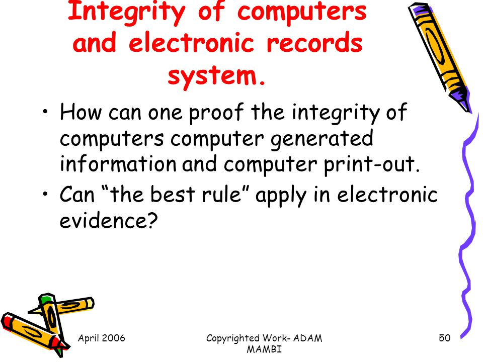 Integrity of computers and electronic records system.
