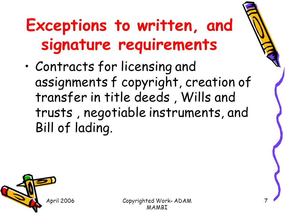 Exceptions to written, and signature requirements
