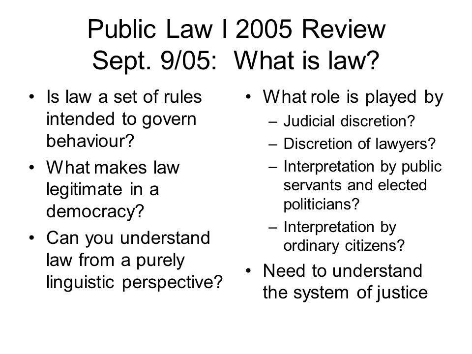 Public Law I 2005 Review Sept. 9/05: What is law