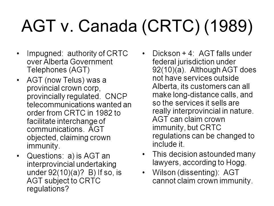AGT v. Canada (CRTC) (1989) Impugned: authority of CRTC over Alberta Government Telephones (AGT)