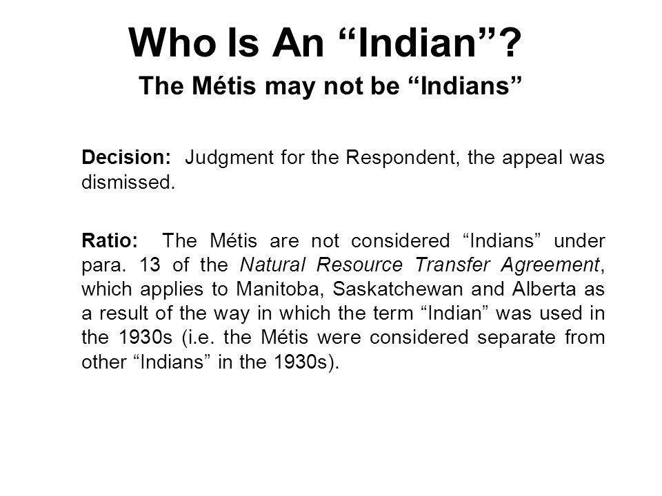 The Métis may not be Indians