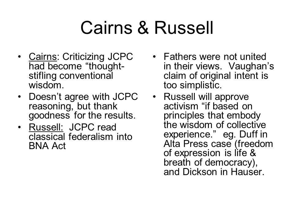 Cairns & Russell Cairns: Criticizing JCPC had become thought-stifling conventional wisdom.