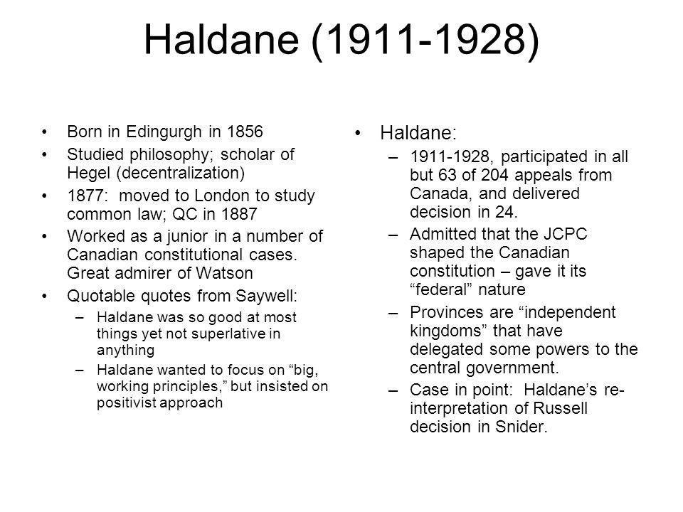 Haldane (1911-1928) Haldane: Born in Edingurgh in 1856