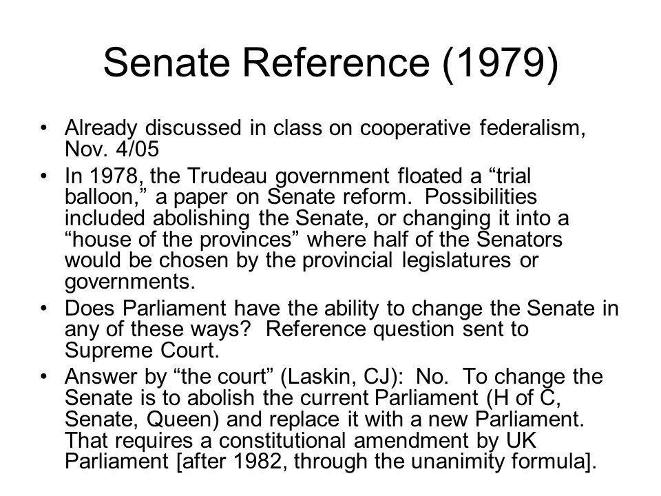 Senate Reference (1979) Already discussed in class on cooperative federalism, Nov. 4/05.