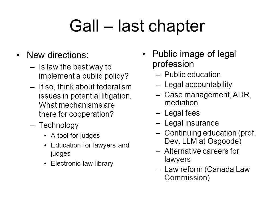 Gall – last chapter New directions: Public image of legal profession