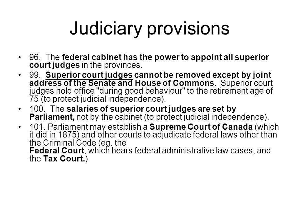 Judiciary provisions 96. The federal cabinet has the power to appoint all superior court judges in the provinces.