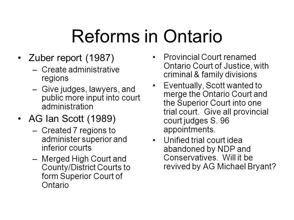 Reforms in Ontario Zuber report (1987) AG Ian Scott (1989)