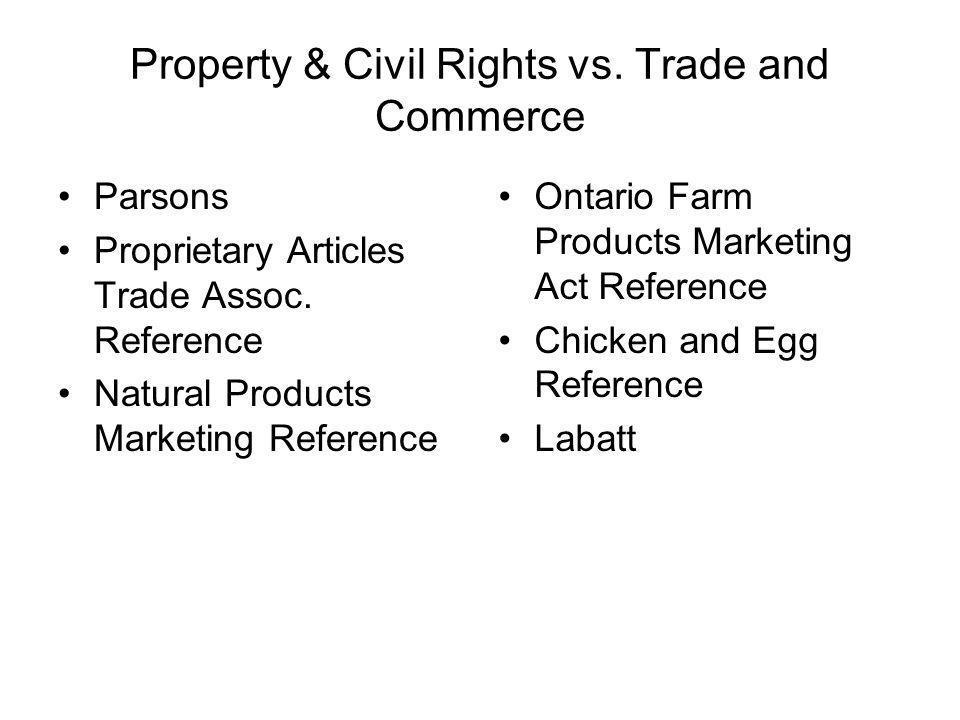 Property & Civil Rights vs. Trade and Commerce
