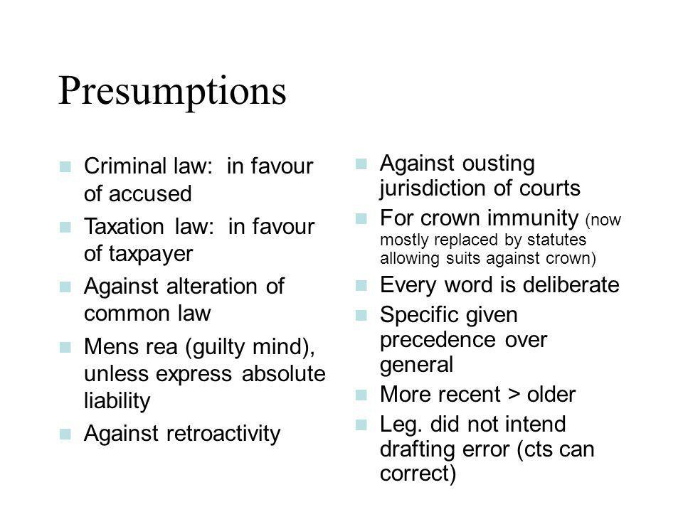 Presumptions Criminal law: in favour of accused