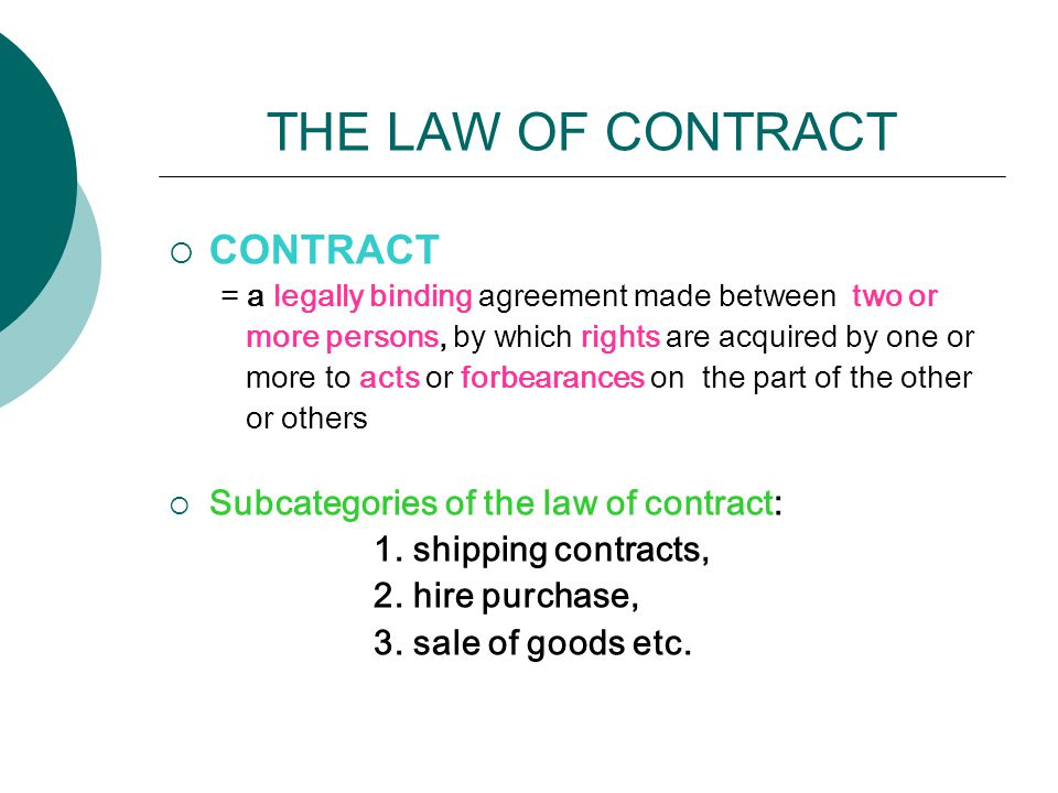 THE LAW OF CONTRACT CONTRACT Subcategories of the law of contract: