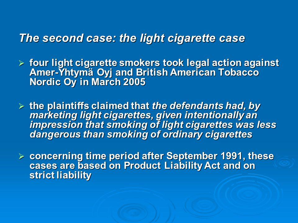 The second case: the light cigarette case