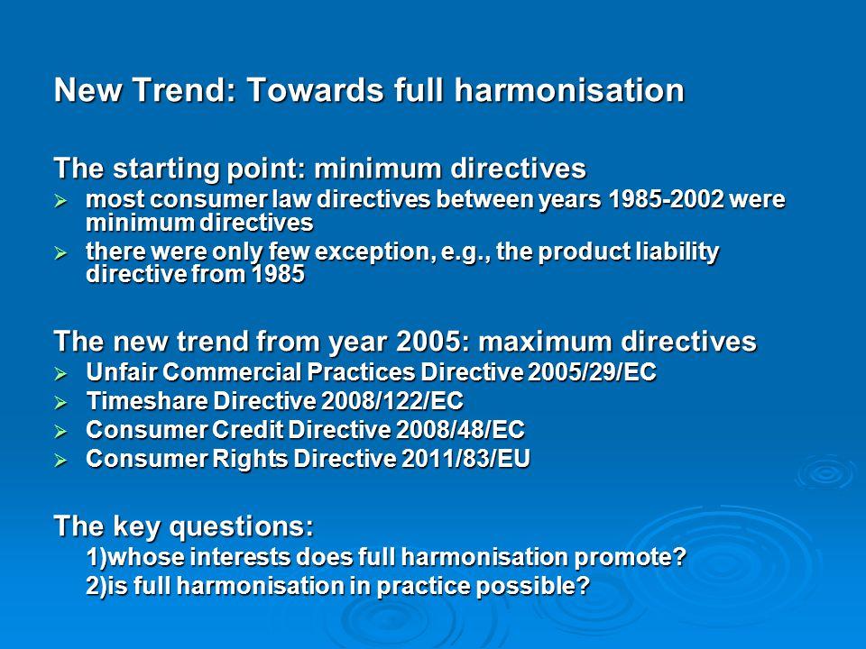 New Trend: Towards full harmonisation