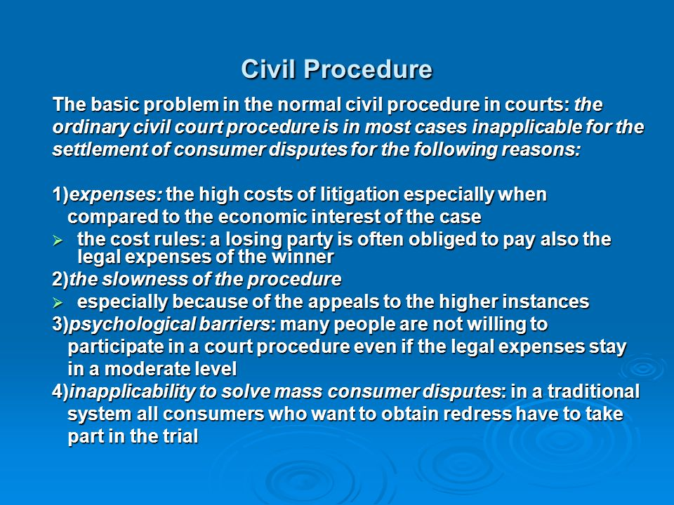 Civil Procedure The basic problem in the normal civil procedure in courts: the. ordinary civil court procedure is in most cases inapplicable for the.