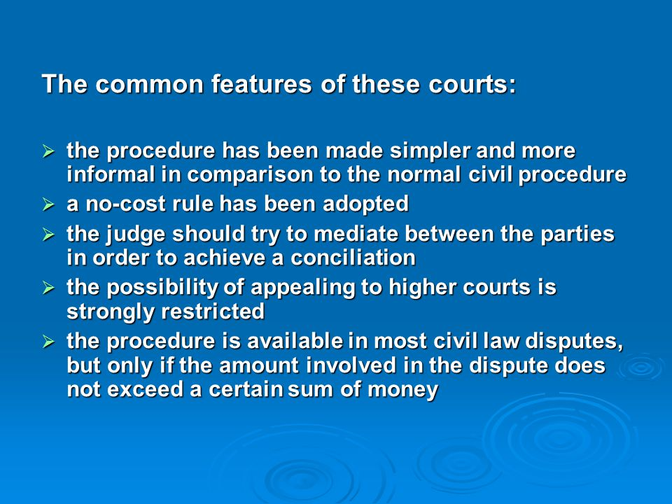 The common features of these courts: