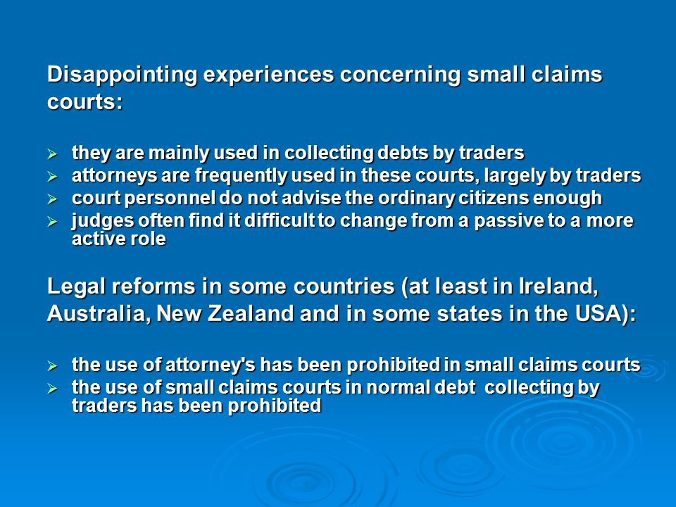 Disappointing experiences concerning small claims courts: