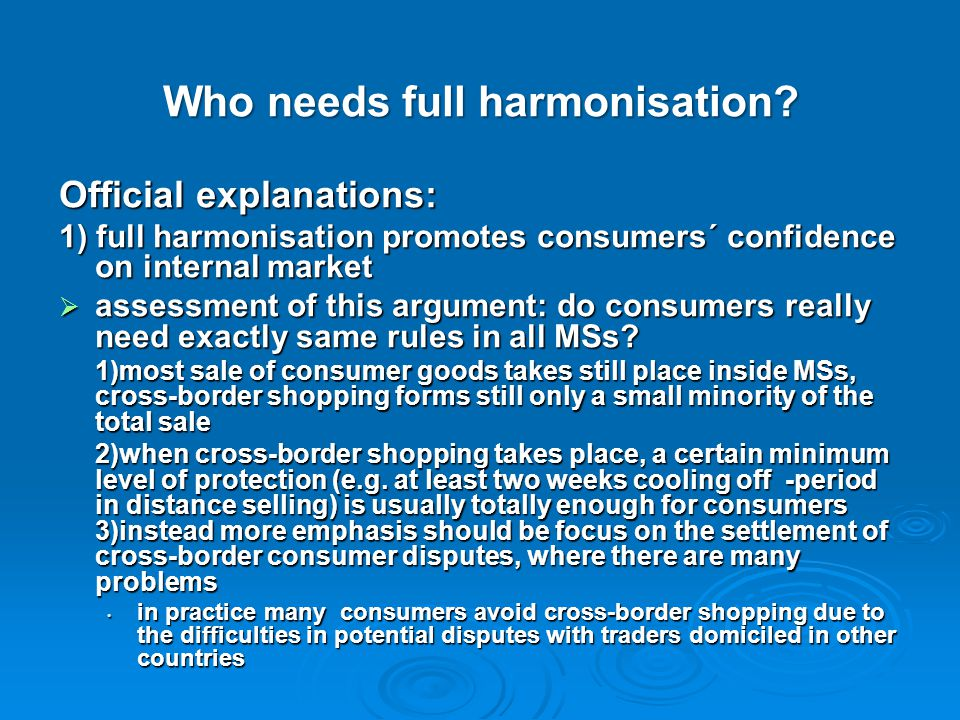 Who needs full harmonisation