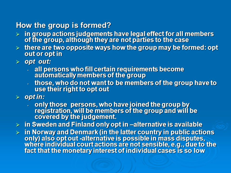 How the group is formed in group actions judgements have legal effect for all members of the group, although they are not parties to the case.