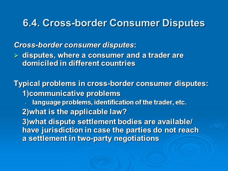 6.4. Cross-border Consumer Disputes