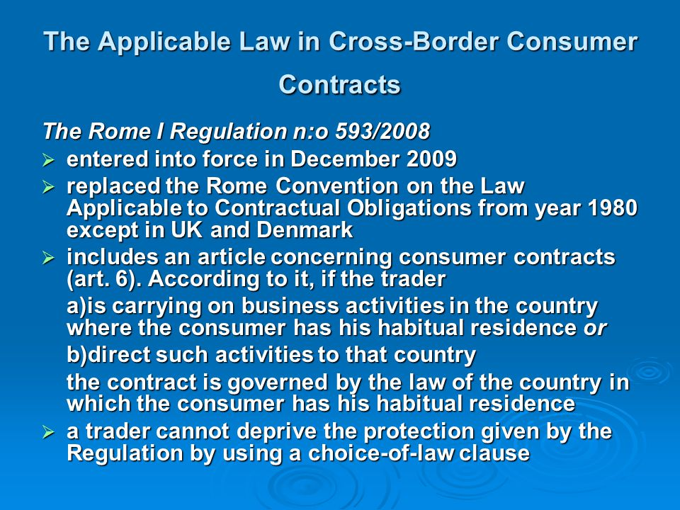 The Applicable Law in Cross-Border Consumer Contracts