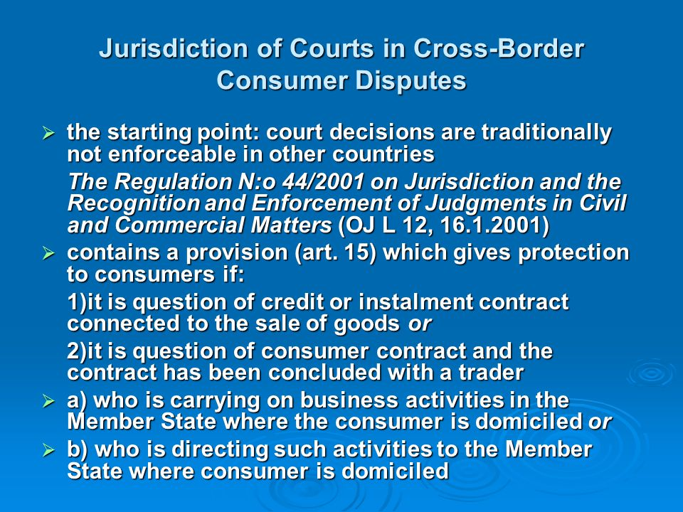 Jurisdiction of Courts in Cross-Border Consumer Disputes