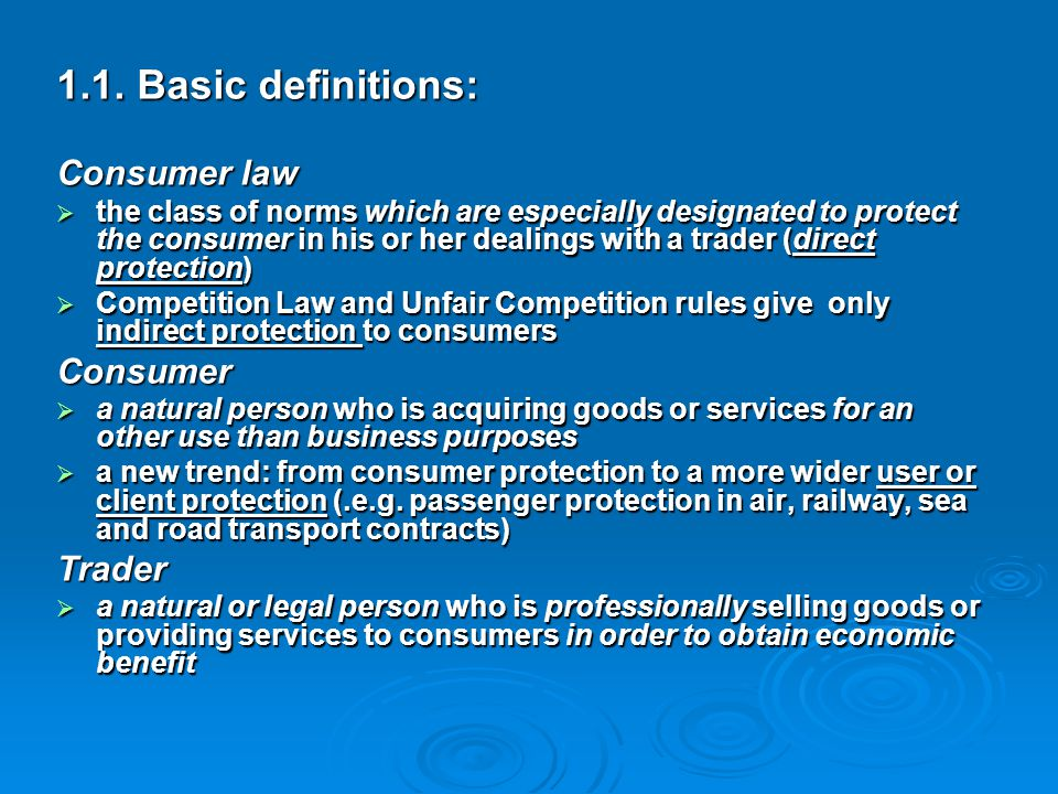 1.1. Basic definitions: Consumer law Consumer Trader