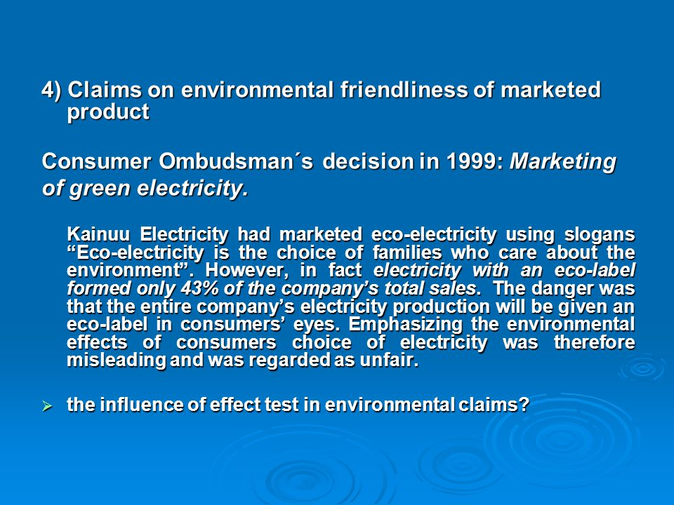 4) Claims on environmental friendliness of marketed product