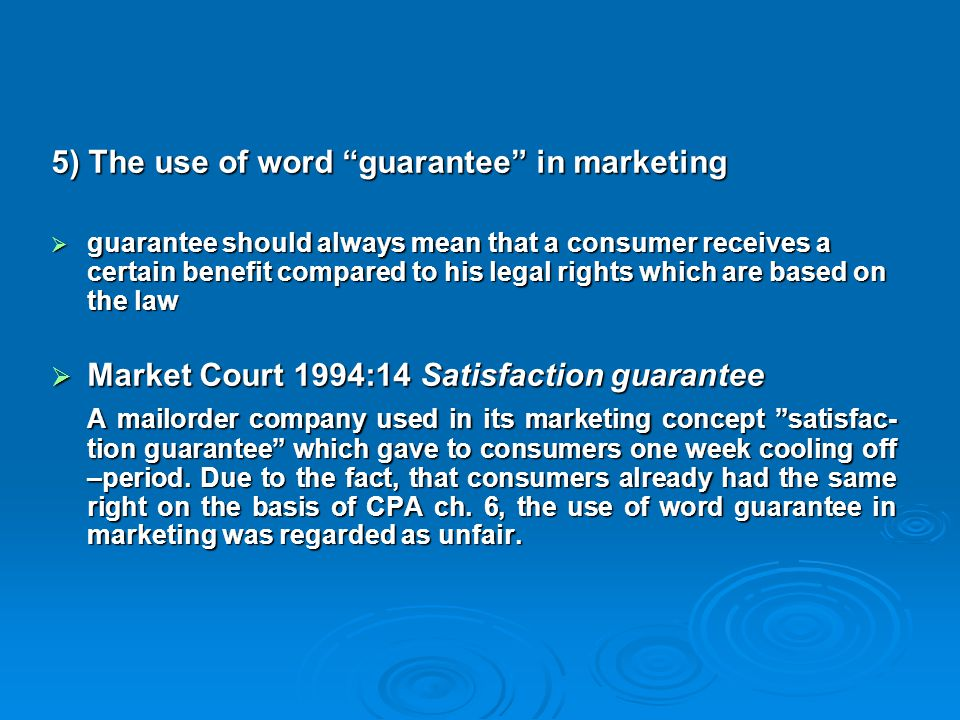 5) The use of word guarantee in marketing