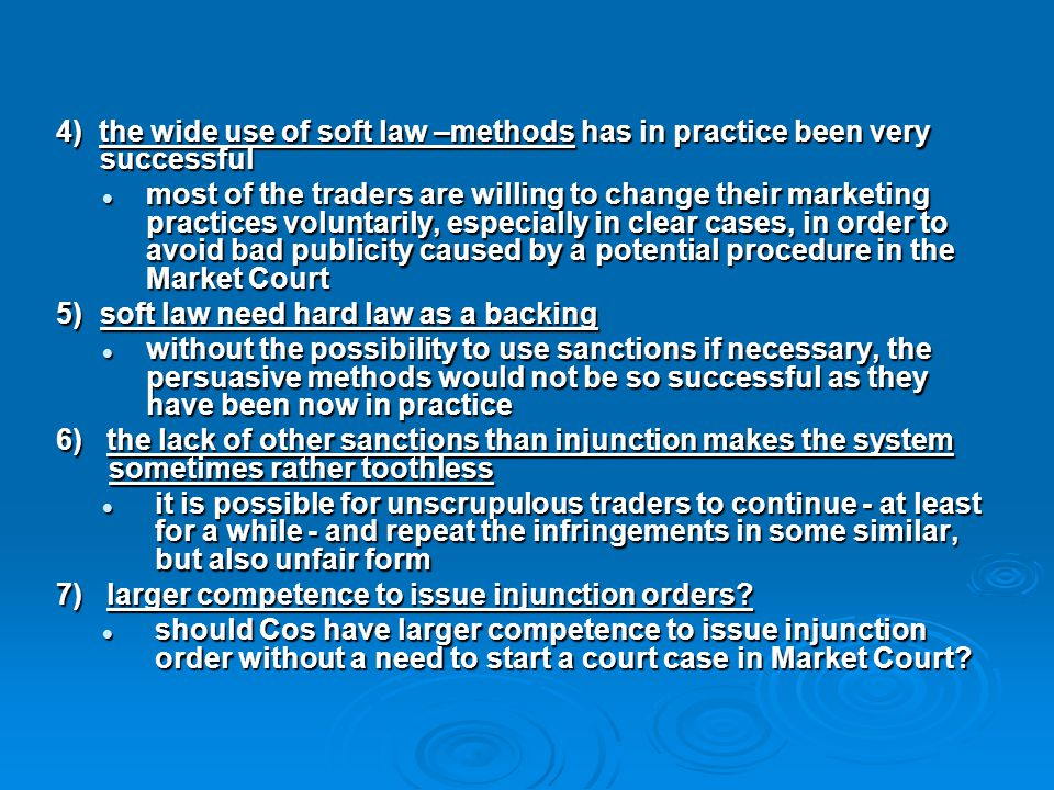 4) the wide use of soft law –methods has in practice been very successful