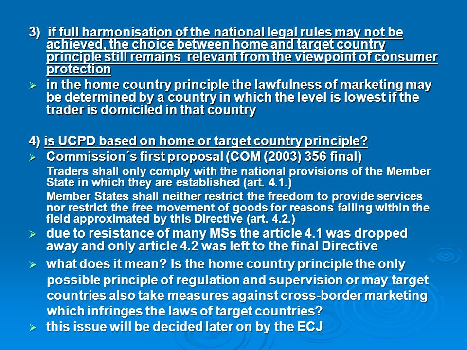 4) is UCPD based on home or target country principle