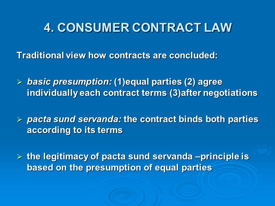 4. CONSUMER CONTRACT LAW Traditional view how contracts are concluded: