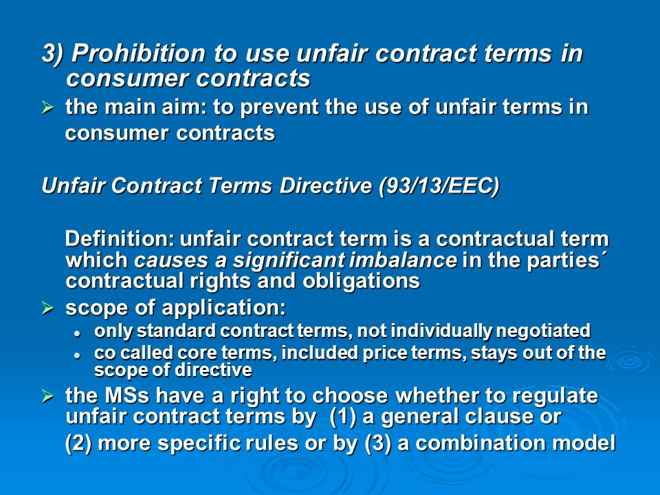 3) Prohibition to use unfair contract terms in consumer contracts