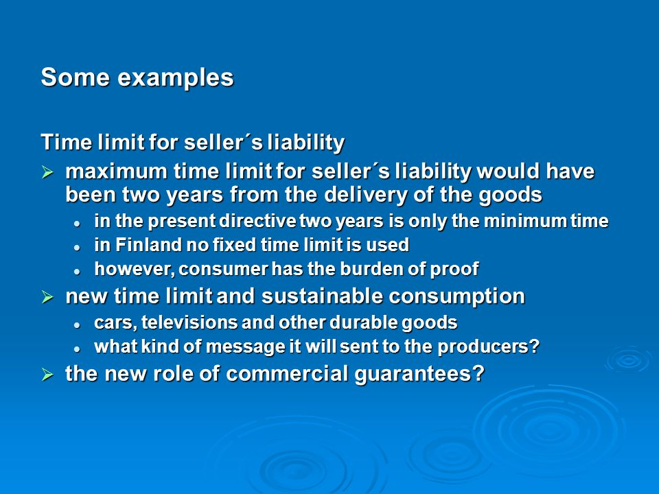 Some examples Time limit for seller´s liability