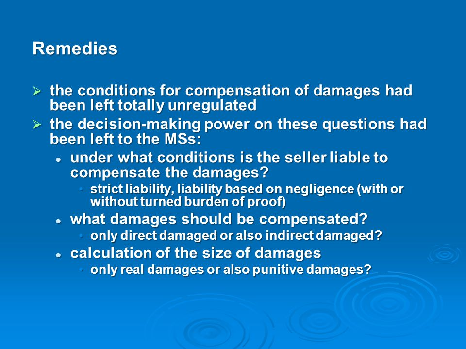 Remedies the conditions for compensation of damages had been left totally unregulated.