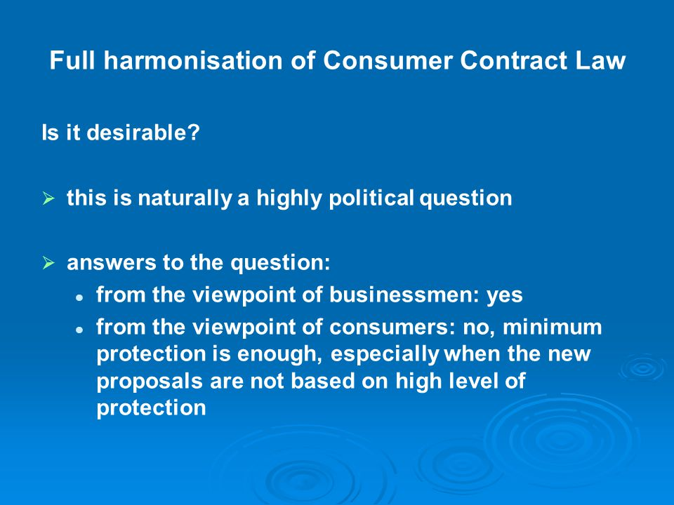 Full harmonisation of Consumer Contract Law