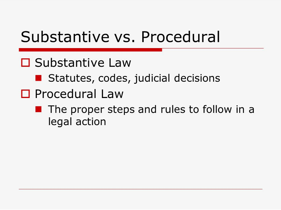 Substantive vs. Procedural