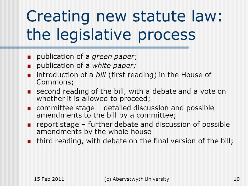 Creating new statute law: the legislative process
