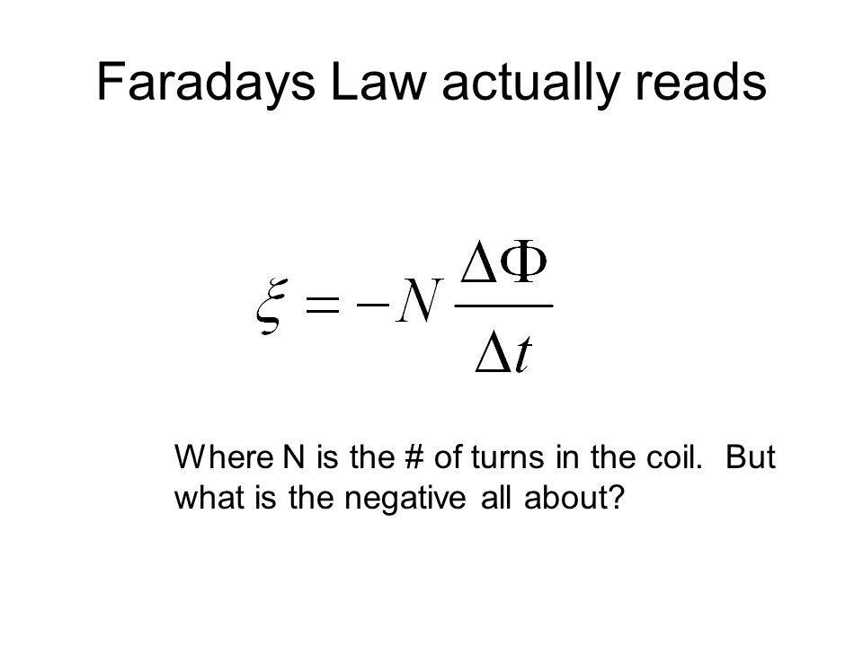 Faradays Law actually reads