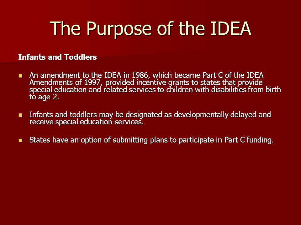 The Purpose of the IDEA Infants and Toddlers