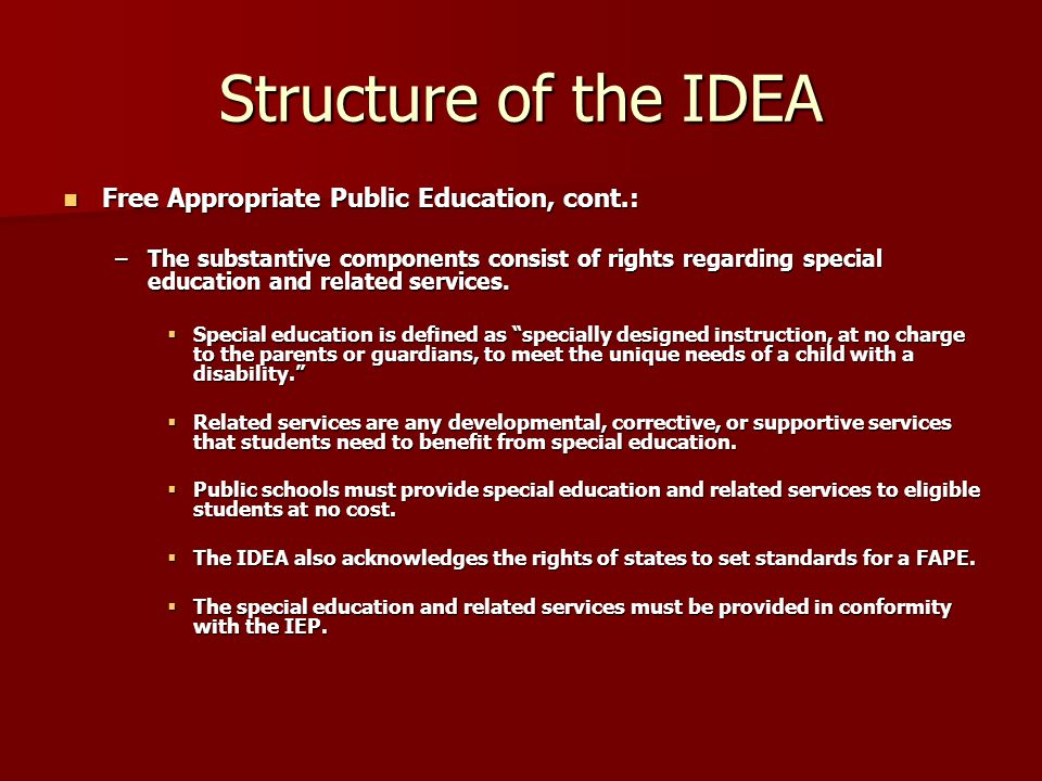 Structure of the IDEA Free Appropriate Public Education, cont.: