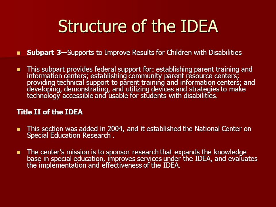 Structure of the IDEA Subpart 3—Supports to Improve Results for Children with Disabilities.