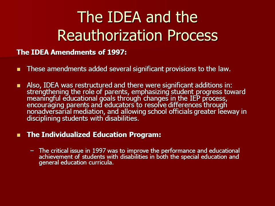 The IDEA and the Reauthorization Process