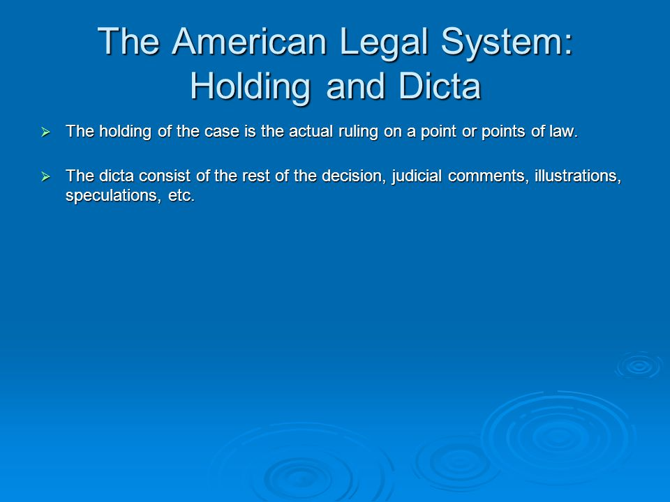 The American Legal System: Holding and Dicta