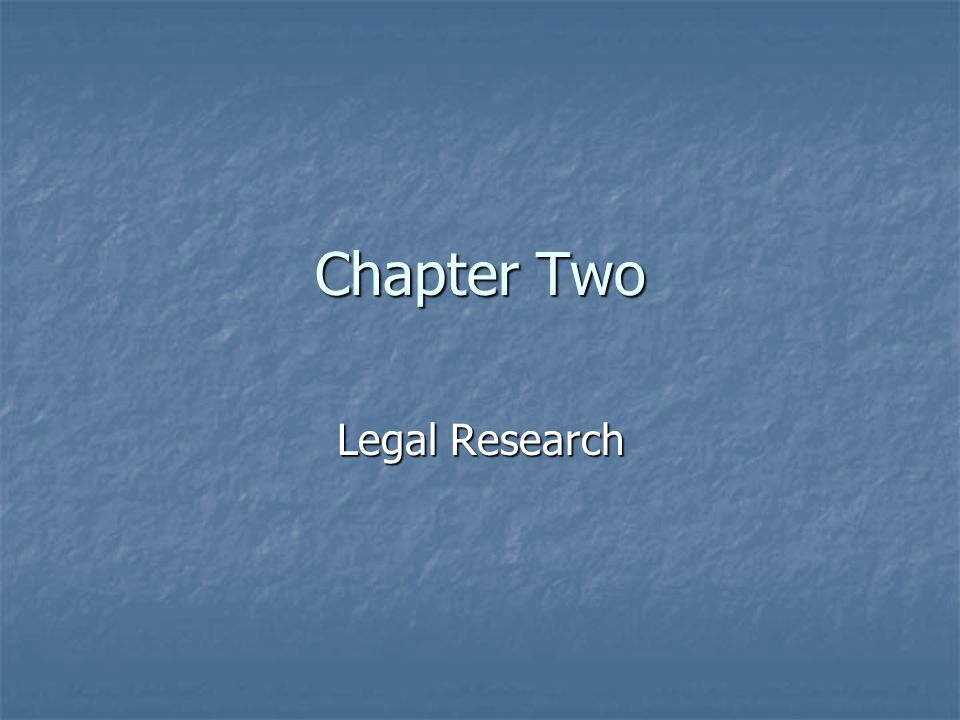 Chapter Two Legal Research