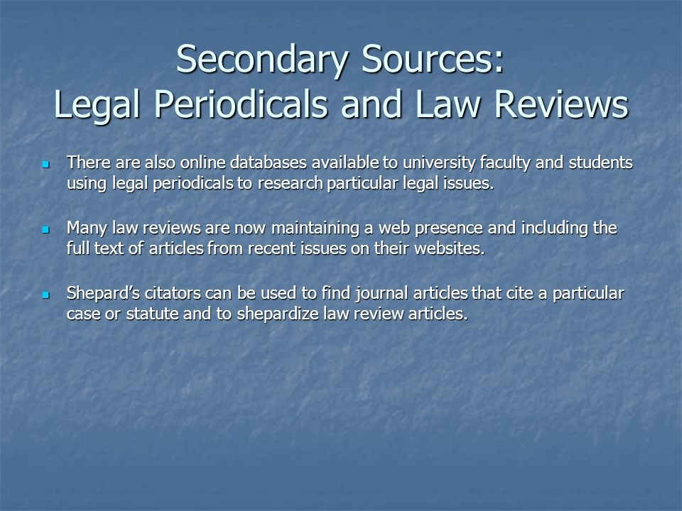 Secondary Sources: Legal Periodicals and Law Reviews
