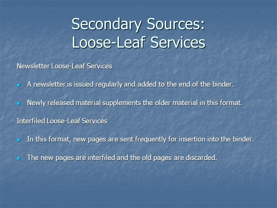 Secondary Sources: Loose-Leaf Services
