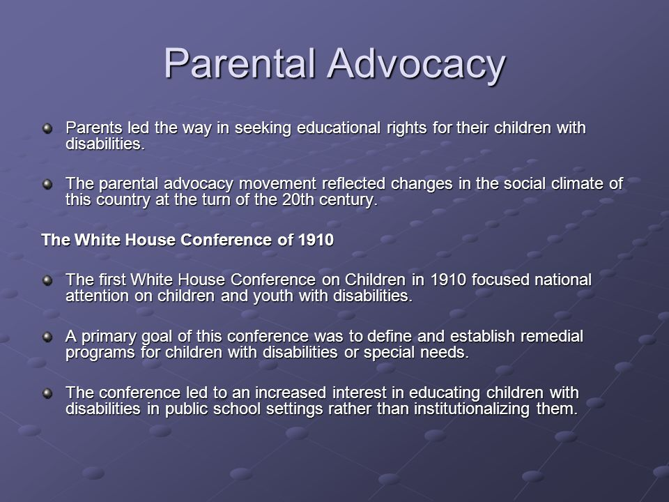 Parental Advocacy Parents led the way in seeking educational rights for their children with disabilities.