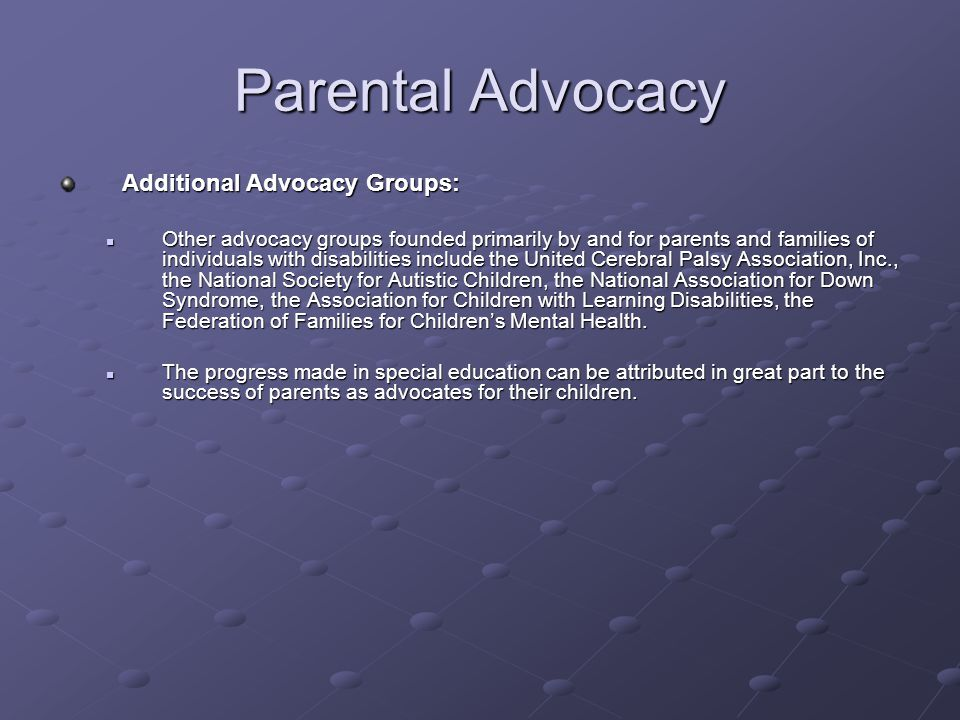 Parental Advocacy Additional Advocacy Groups:
